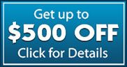 Get up to $500 OFF Click for Details